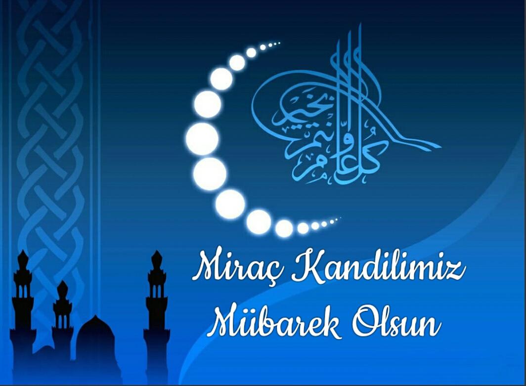Mirac Kandili Islam Birliginin Yukselisine Vesile Olsun 727 - 2020 Miraç Kandili Mesajları  ve Fotoğrafları !